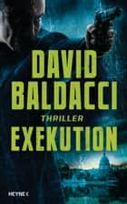 Exekution - Thriller eBook by David Baldacci, Uwe Anton