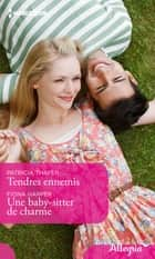 Tendres ennemis - Une babby-sitter de charme ebook by Patricia Thayer, Fiona Harper