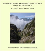 Climbing in The British Isles: Wales and Ireland, Volume II ebook by H. C. Hart