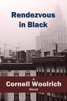 Rendezvous in Black ebook by Cornell Woolrich