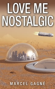 Love Me Nostalgic ebook by Marcel Gagne