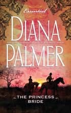The Princess Bride (Mills & Boon M&B) (Long, Tall Texans, Book 20) eBook by Diana Palmer
