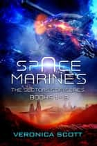 Space Marines - The Sectors SciFi Series Books 1-3 ebook by Veronica Scott
