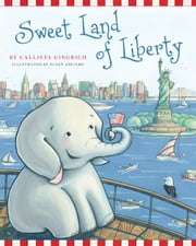 Sweet Land of Liberty ebook by Callista Gingrich,Susan Arciero