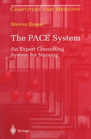 The PACE System - An Expert Consulting System for Nursing ebook by Steven Evans