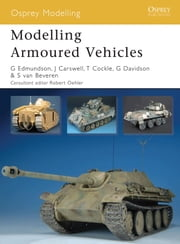 Modelling Armoured Vehicles ebook by Gary Edmundson