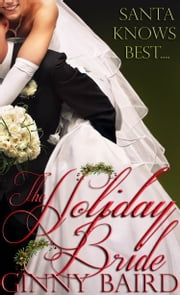The Holiday Bride (Holiday Brides Series, Book 2) ebook by Ginny Baird