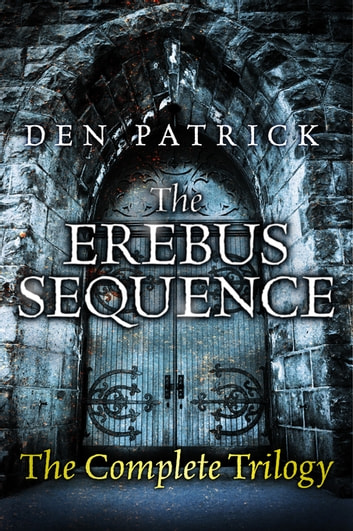 The Erebus Sequence ebook by Den Patrick