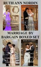 Marriage by Bargain Boxed Set ebook by Ruth Ann Nordin