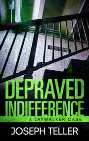 Depraved Indifference ebook by Joseph Teller