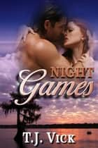 Night Games ebook by TJ Vick