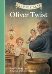 Classic Starts®: Oliver Twist ebook by Charles Dickens, Kathleen Olmstead, Dan Andreasen,...