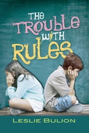 The Trouble with Rules 電子書 by Leslie Bulion