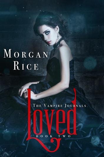 Loved (Book #2 in the Vampire Journals) ebook by Morgan Rice