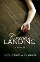 Crane's Landing ebook by Leigh Carol Alexander