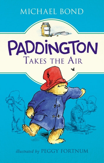 Paddington Takes the Air ebook by Michael Bond