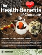 The Health Benefits Of Chocolate ebook by Nicholas Pang