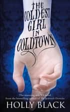 The Coldest Girl in Coldtown ebook by