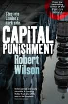 A small death in lisbon ebook by robert wilson 9780007378142 capital punishment ebook by robert wilson fandeluxe Ebook collections