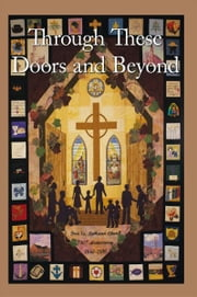 Through These Doors and Beyond ebook by 1st Evangelical Lutheran Church