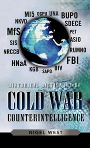 Historical Dictionary of Cold War Counterintelligence ebook by Nigel West