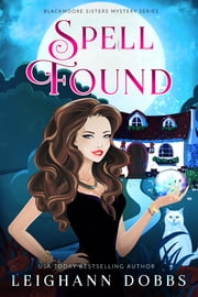 Spell Found ebook by Leighann Dobbs