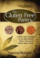 The Gluten Free Pantry ebook by Vanessa Burgess