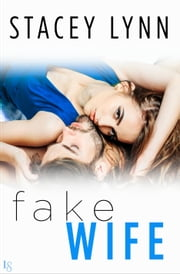 Fake Wife ebook by Stacey Lynn