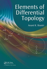 Elements of Differential Topology ebook by Shastri, Anant R.