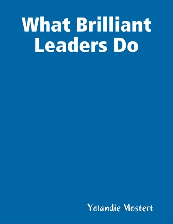 What Brilliant Leaders Do ebook by Yolandie Mostert