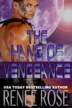 The Hand of Vengeance ebook by Renee Rose