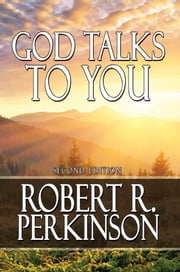 God Talks to You - Second Edition ebook by Robert R. Perkinson