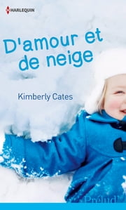 D'amour et de neige ebook by Kimberly Cates