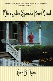 Miss Julia Speaks Her Mind ebook by Ann B. Ross