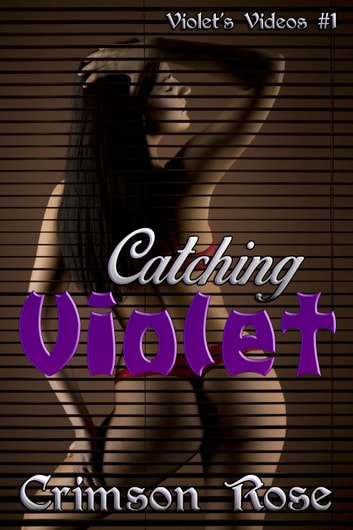 Catching Violet ebook by Crimson Rose
