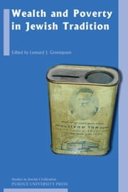 Wealth and Poverty in Jewish Tradition, Volume 26 ebook by Greenspoon, Leonard J.