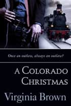 A Colorado Christmas ebook by Virginia Brown