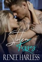 Stolen Kisses ebook by Renee Harless