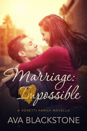 Marriage: Impossible ebook by Ava Blackstone