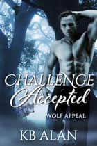 Challenge Accepted ebook by KB Alan
