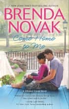 Come Home to Me ebook by Brenda Novak