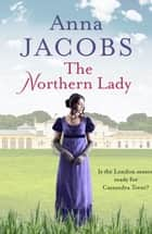 The Northern Lady eBook by Anna Jacobs