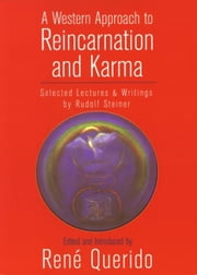 A Western Approach to Reincarnation and Karma ebook by Rudolf Steiner, René Querido
