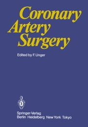 Coronary Artery Surgery ebook by Fritz Unger