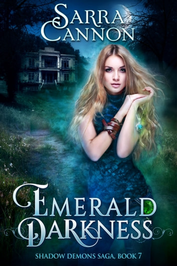 Emerald Darkness - (The Shadow Demons Saga, #7) ebook by Sarra Cannon