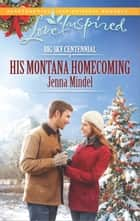 His Montana Homecoming - A Wholesome Western Romance eBook by Jenna Mindel