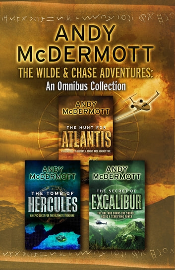 The Wilde & Chase Adventures: An Omnibus Collection ebook by Andy McDermott