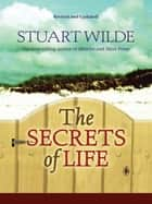 The Secrets of Life ebook by Stuart Wilde