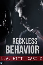 Reckless Behavior ebook by L.A. Witt, Cari Z.