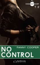 No control - tome 2 ebook by Fanny Cooper